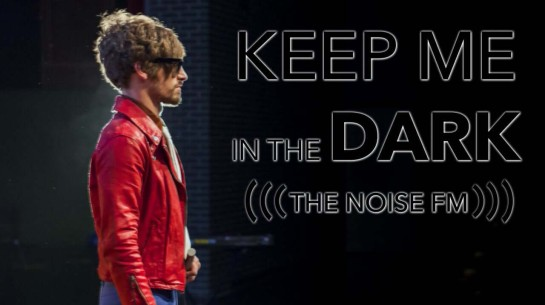 The Noise FM – Keep Me in the Dark (Official)