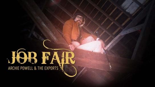 Archie Powell & the Exports – Job Fair