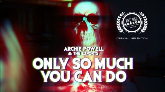 Archie Powell & the Exports – Only So Much You Can Do