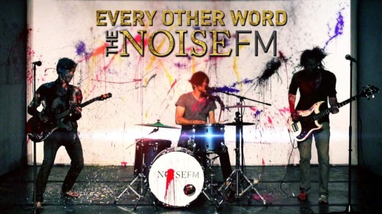 The Noise FM – Every Other Word (Official Music Video)