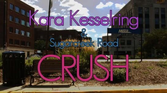 Kara Kesselring – Crush (Official)