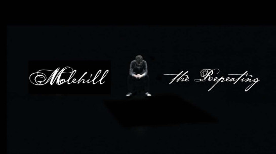 Molehill – The Repeating (Official)