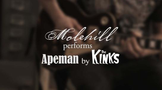 Molehill – Apeman (Kinks Cover)