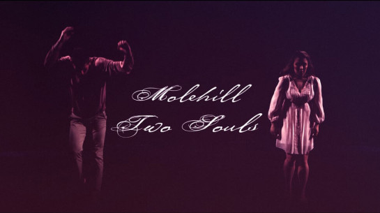 Molehill – Two Souls (Official)