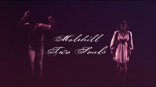 Molehill – Two Souls (Official)