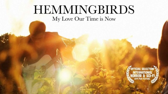 Hemmingbirds – My Love Our Time Is Now (Official)