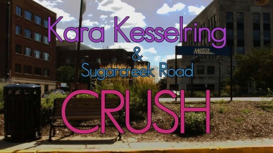 Kara Kesselring – Crush (Official)